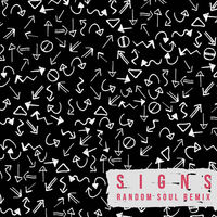 Signs (Random Soul Remix)
