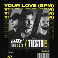 Your Love (9 PM) [Tiesto Remix]