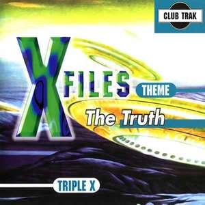 X-Files Theme (The Truth) -  Triple X