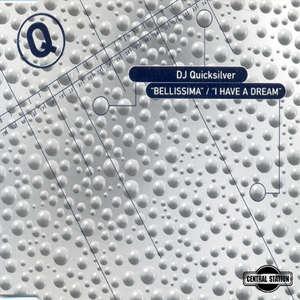 Bellissima - I Have A Dream -  DJ Quicksilver