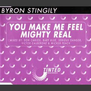 You Make Me Feel (Mighty Real)  -  Byron Stingily