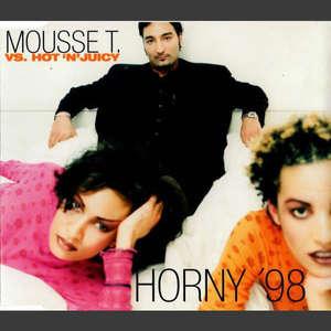 Horny '98 -  Mousse T. vs. Hot 'N' Juicy