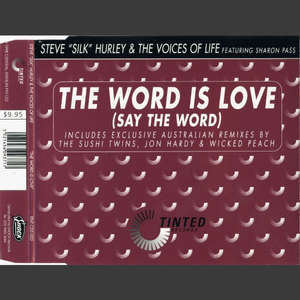 The World Is Love (Say The Word)  -  Steve Hurly