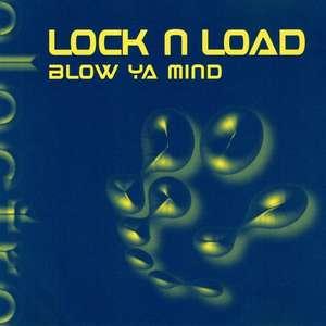 Blow Ya Mind  -  Lock 'N Load