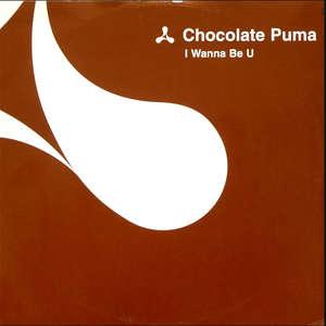 I Wanna Be U  -  Chocolate Puma