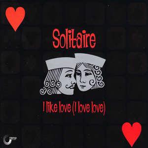 I Like Love (I Love Love) -  Solitaire