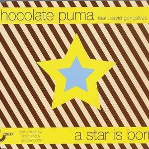 A Star Is Born -  Chocolate Puma Feat. David Goncalves