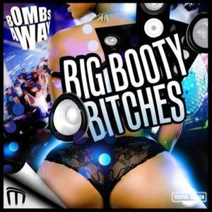 Supersoaker - Big Booty Bitches -  Bombs Away