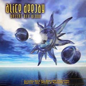 Better Off Alone  -  Alice Deejay