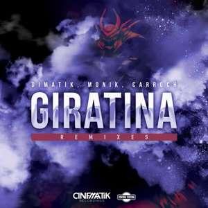 Giratina (Remixes)  -  Dimatik, Monik, Carroch