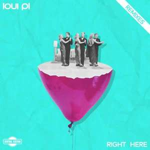 Right Here (Remixes)  -  Loui PL