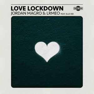 Love Lockdown -  Jordan Magro & LRMEO feat. Elle Vee