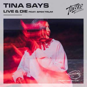 Live & Die -  Tina Says feat. Spektrum