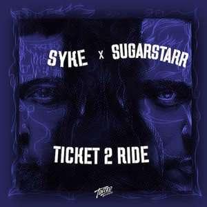 Ticket 2 Ride 2020  -  Syke & Sugarstarr
