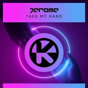 Take My Hand  -  Jerome
