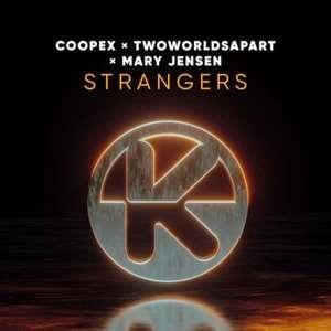 Coopex & TwoWorldsApart & Mary Jensen -  Strangers