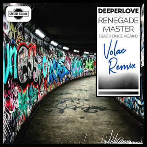 Renegade Master (Back Once Again) [Volac Remix] -  Deeperlove