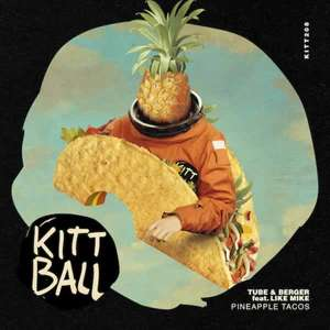 Pineapple Tacos -  Tube & Berger feat. Like Mike