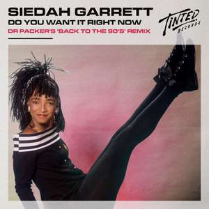 Do You Want It Right Now (Dr Packer 'Back To The 90's' remix) -  Siedah Garrett