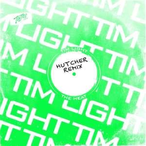 The Heat (Hutcher Remix)  -  Tim Light