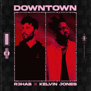Downtown -  R3HAB & Kelvin Jones