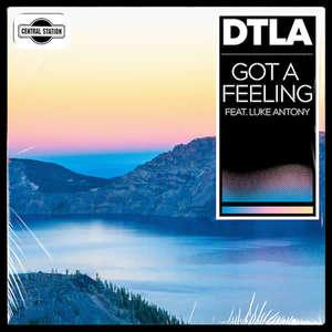 Got a Feeling -  DTLA