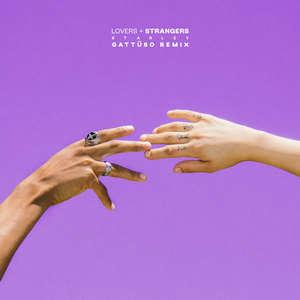 Lovers + Strangers (GATTÜSO Remix) -  Starley
