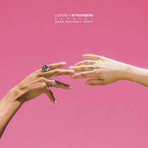 Lovers + Strangers (Mark Maxwell Remix) -  Starley