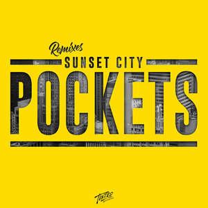 Pockets (Remixes) -  Sunset City