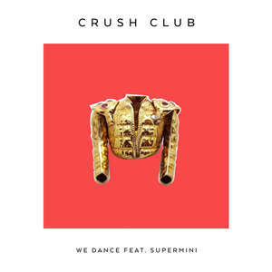 We Dance  -  Crush Club feat. Supermini