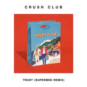 Trust (Supermini Extended Remix)  -  Crush Club