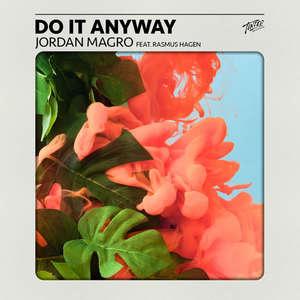 Do It Anyway (feat. Rasmus Hagen) -  Jordan Magro feat. Rasmus Hagen