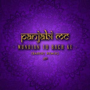 Mundian to Bach Ke (Babert Remix) -  Panjabi MC & Babert