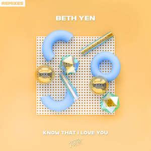 Know That I Love You (Remixes)  -  Beth Yen