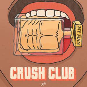 My Man -  Crush Club feat. Nicki B The Vagabond