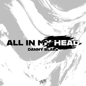 All in My Head  -  Danny Blake