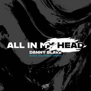 All in My Head (Mark Maxwell Remix) -  Danny Blake