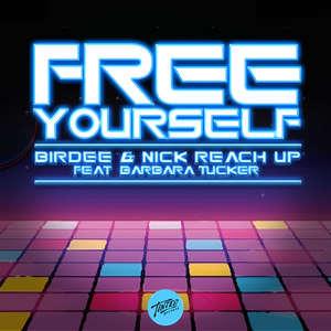 Free Yourself -  Birdee & Nick Reach Up feat. Barbara Tucker