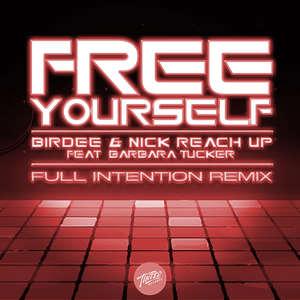 Free Yourself (Full Intention Remix)  -  Birdee & Nick Reach Up feat. Barbara Tucker