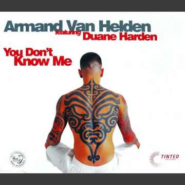 You Don't Know Me -  Armand Van Helden Feat. Duane Harden
