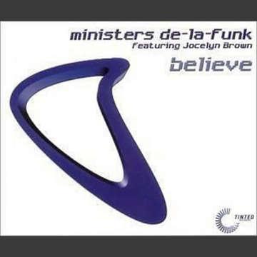 Believe -  Ministers De-La-Funk Feat. Jocelyn Brown