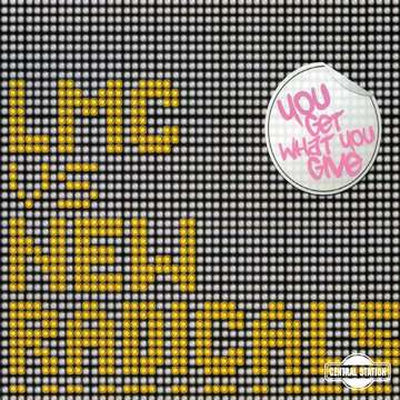 You Get What You Give -  LMC vs New Radicals