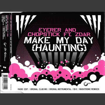 Make My Day (Haunting) -  Eyerer & Chopstick feat. Zdar*