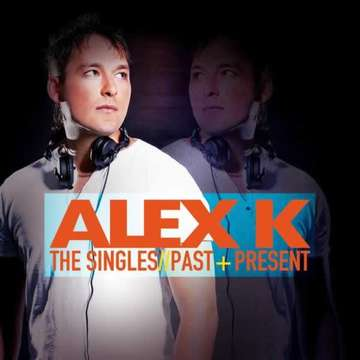 The Singles: Past & Present -  Alex K