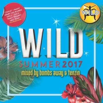 Wild Summer 2017 Mixed by Bombs Away & Tenzin