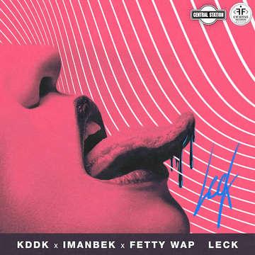 Leck  -  KDDK & Imanbek & Fetty Wap