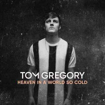 Heaven in a World So Cold -  Tom Gregory