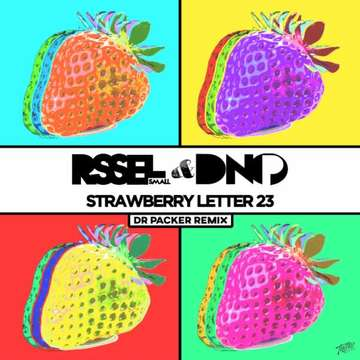 Strawberry Letter 23 (Dr Packer Remix) -  Russel Small, DNO P, Dr Packer