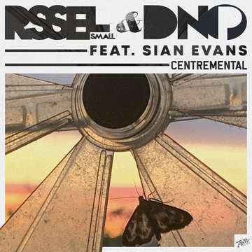 Centremental feat. Sian Evans -  Russell Small & DNO P