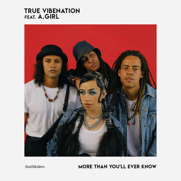 More Than You'll Ever Know -  True Vibenation feat. A.GIRL